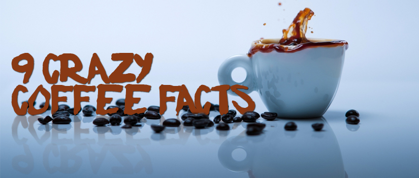 9 Crazy Coffee Facts