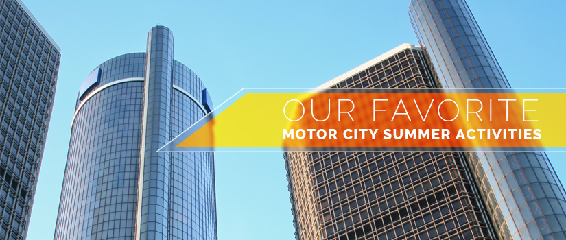 Our Favorite Motor City Summer Activities