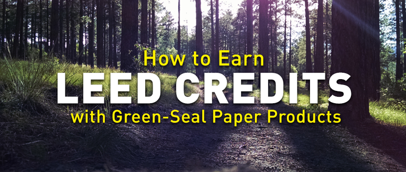 How to Earn LEED Credits with Green-Seal Paper Products