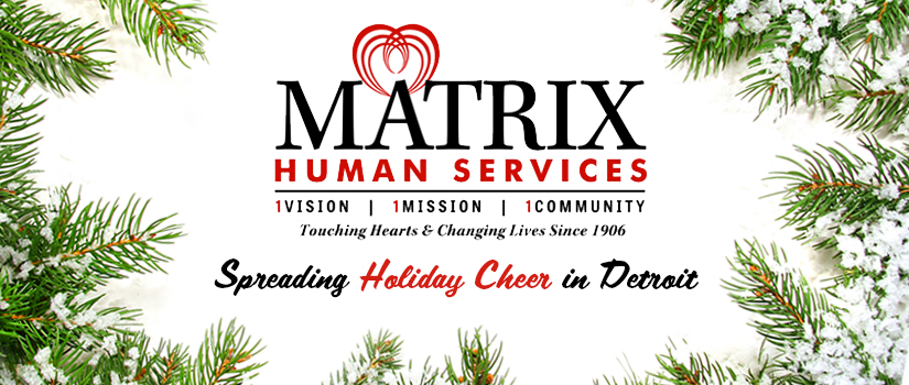 Matrix Human Services: Spreading Holiday Cheer in Detroit
