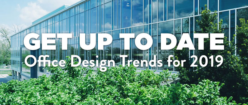 Get Up To Date: Office Design Trends for 2019